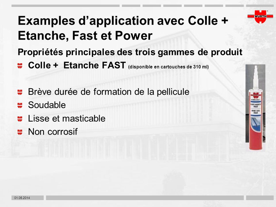 Examples d'application avec Colle + Etanche, Fast et Power
