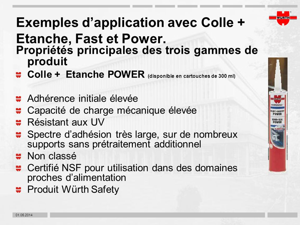 Exemples d'application avec Colle + Etanche, Fast et Power.