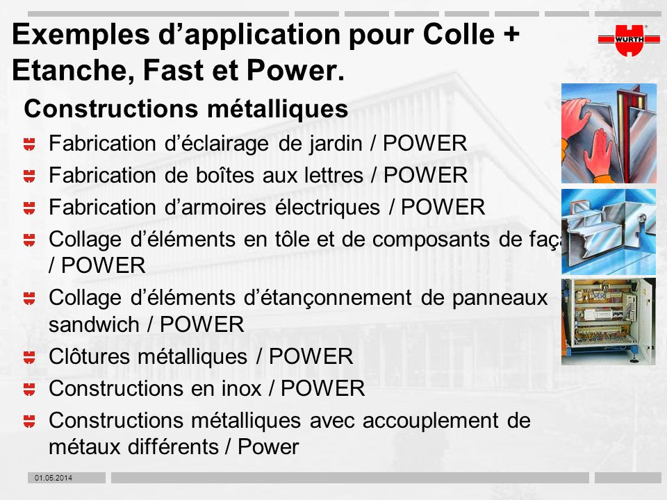 Exemples d'application pour Colle + Etanche, Fast et Power.