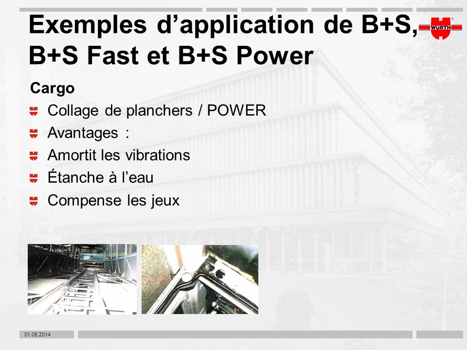 Exemples d'application de B+S, B+S Fast et B+S Power