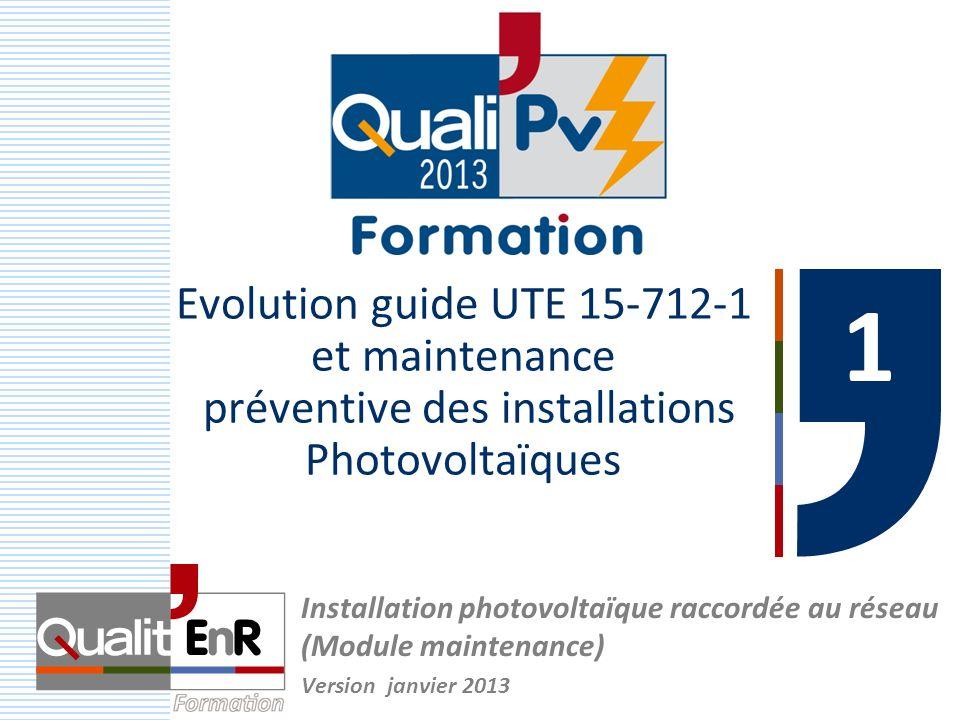 1 Evolution guide UTE 15-712-1 et maintenance préventive des installations Photovoltaïques.