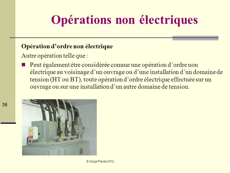 Opérations non électriques