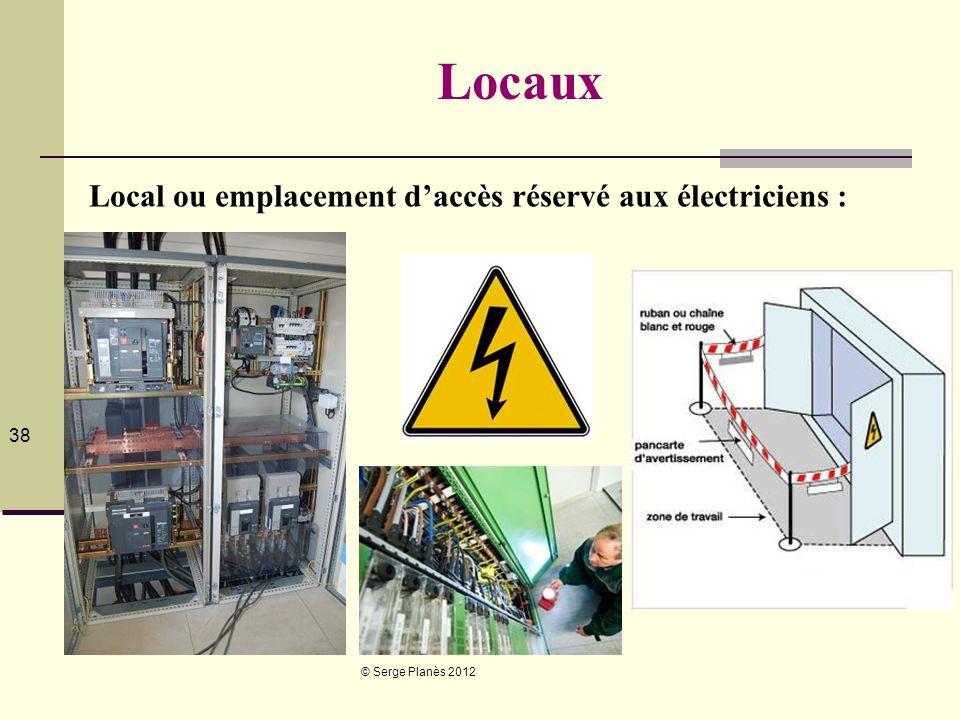 Locaux Local ou emplacement d'accès réservé aux électriciens :