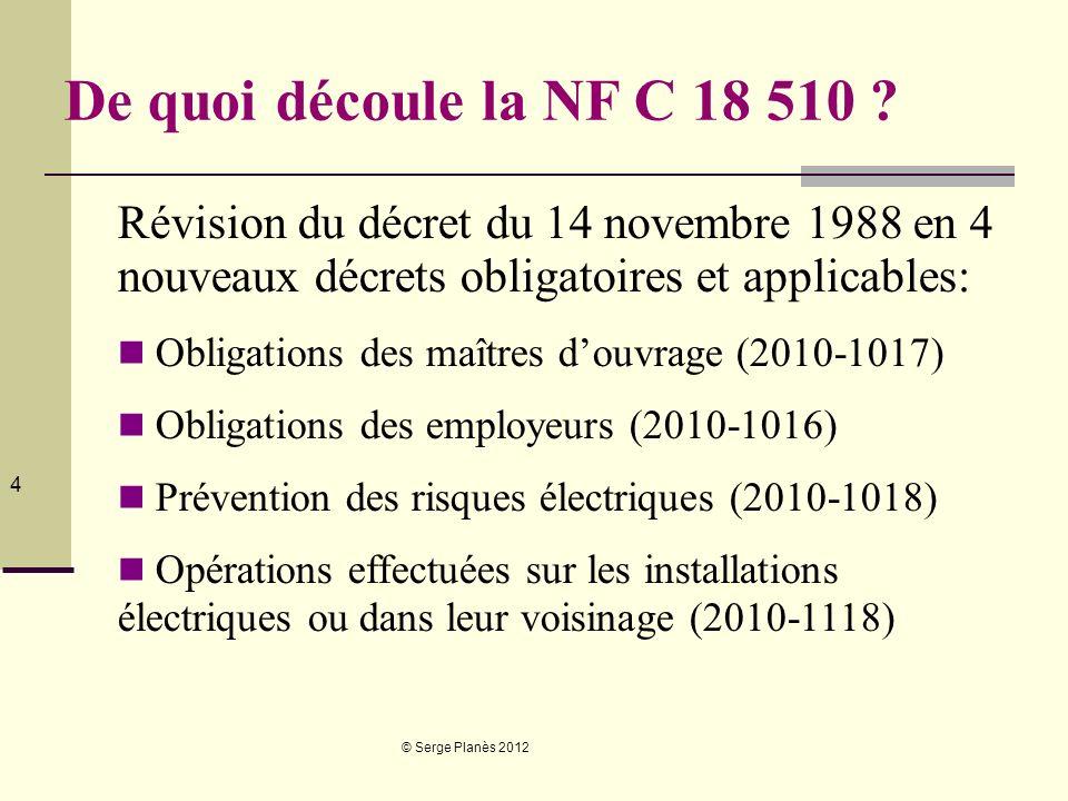 De quoi découle la NF C 18 510 Révision du décret du 14 novembre 1988 en 4 nouveaux décrets obligatoires et applicables: