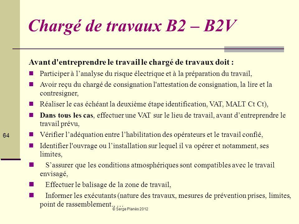 Chargé de travaux B2 – B2V Avant d entreprendre le travail le chargé de travaux doit :