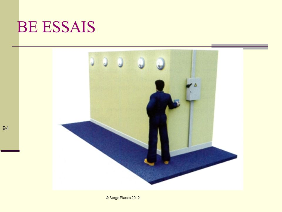 BE ESSAIS © Serge Planès 2012