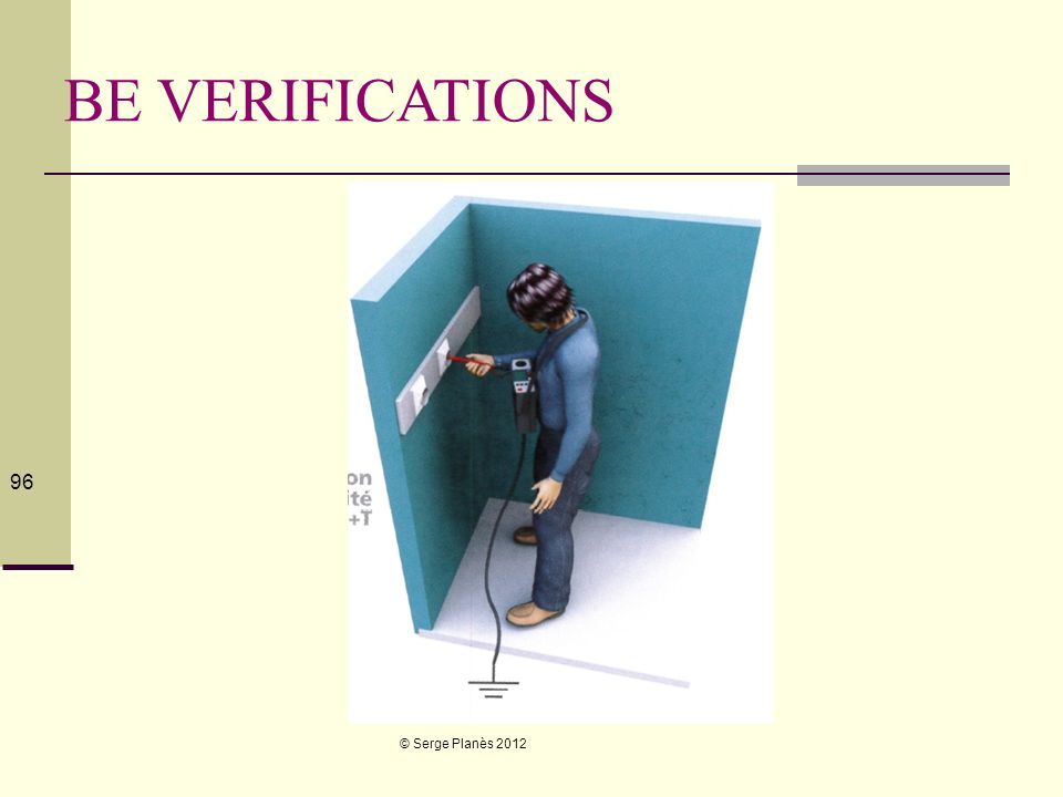 BE VERIFICATIONS © Serge Planès 2012