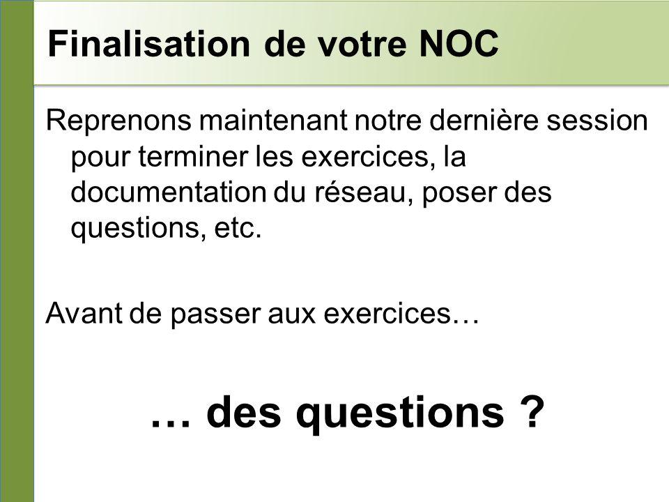 Finalisation de votre NOC