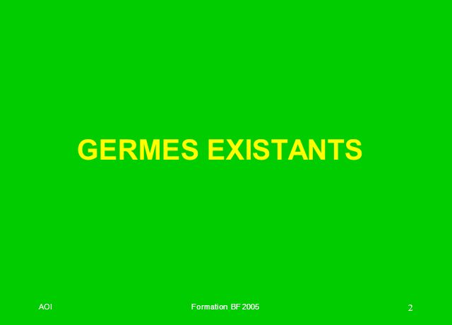 GERMES EXISTANTS AOI. Formation BF 2005.