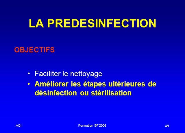 LA PREDESINFECTION OBJECTIFS Faciliter le nettoyage