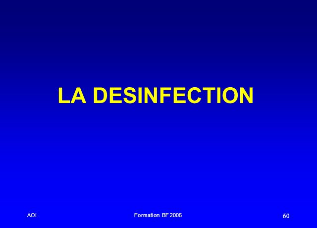 LA DESINFECTION AOI Formation BF 2005
