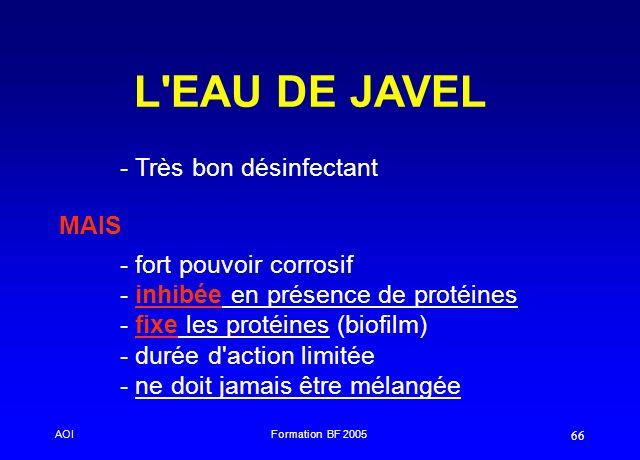 L EAU DE JAVEL - Très bon désinfectant MAIS - fort pouvoir corrosif