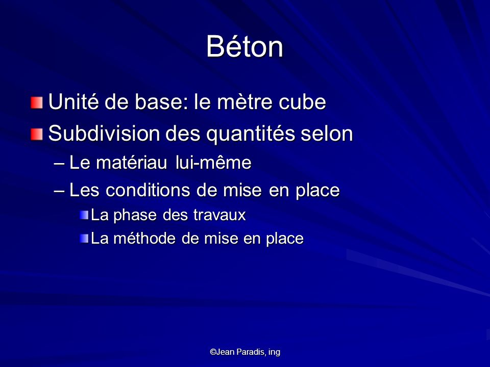 Béton Unité de base: le mètre cube Subdivision des quantités selon