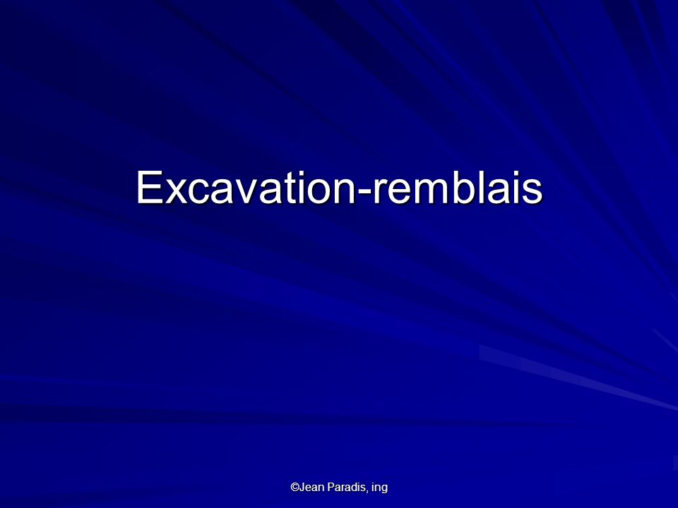 Excavation-remblais ©Jean Paradis, ing