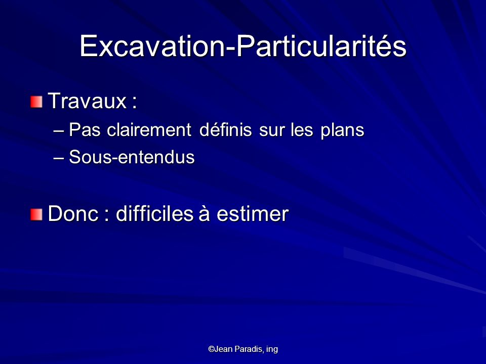 Excavation-Particularités