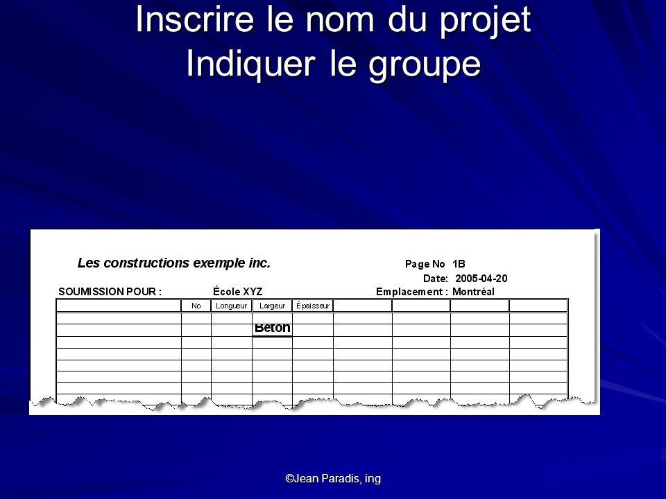 Inscrire le nom du projet Indiquer le groupe