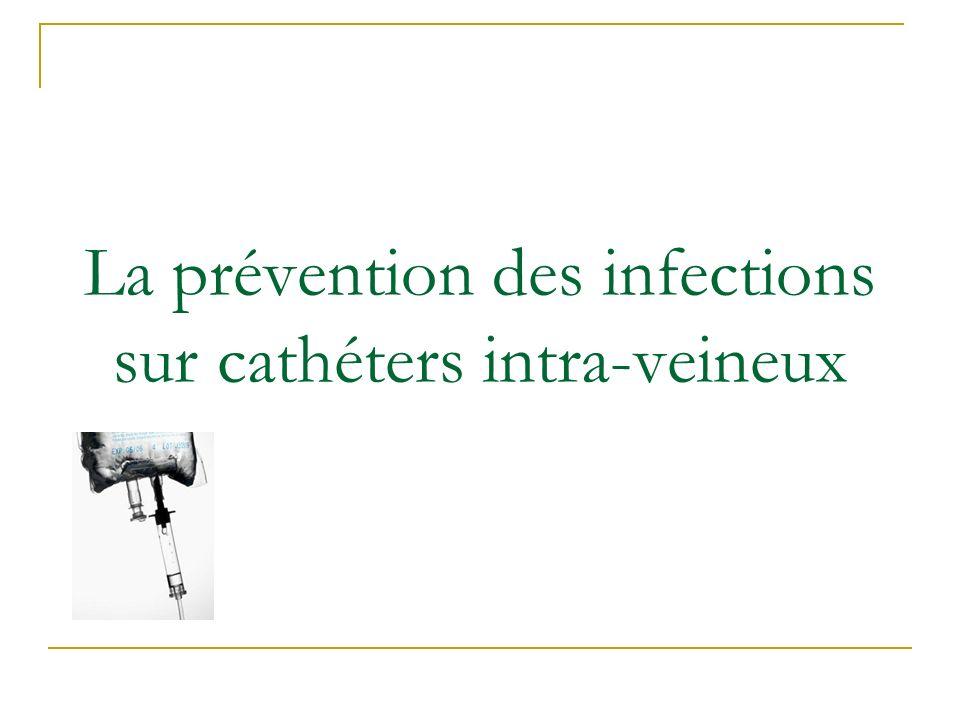La prévention des infections sur cathéters intra-veineux