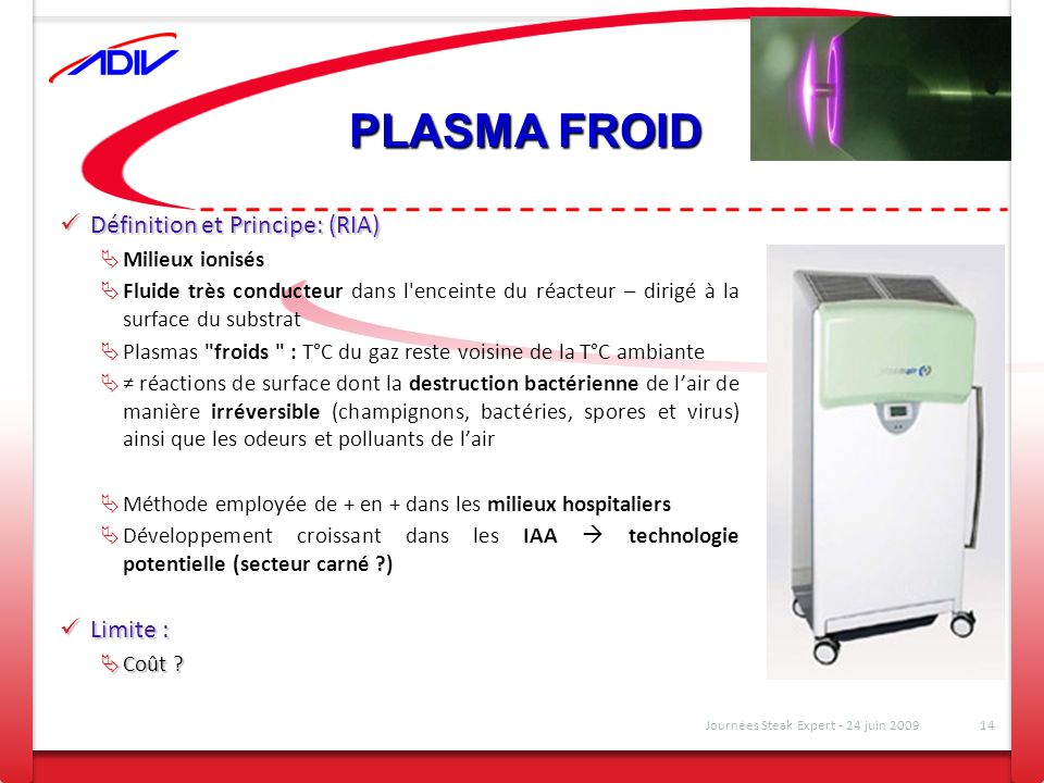 PLASMA FROID Définition et Principe: (RIA) Limite : Milieux ionisés