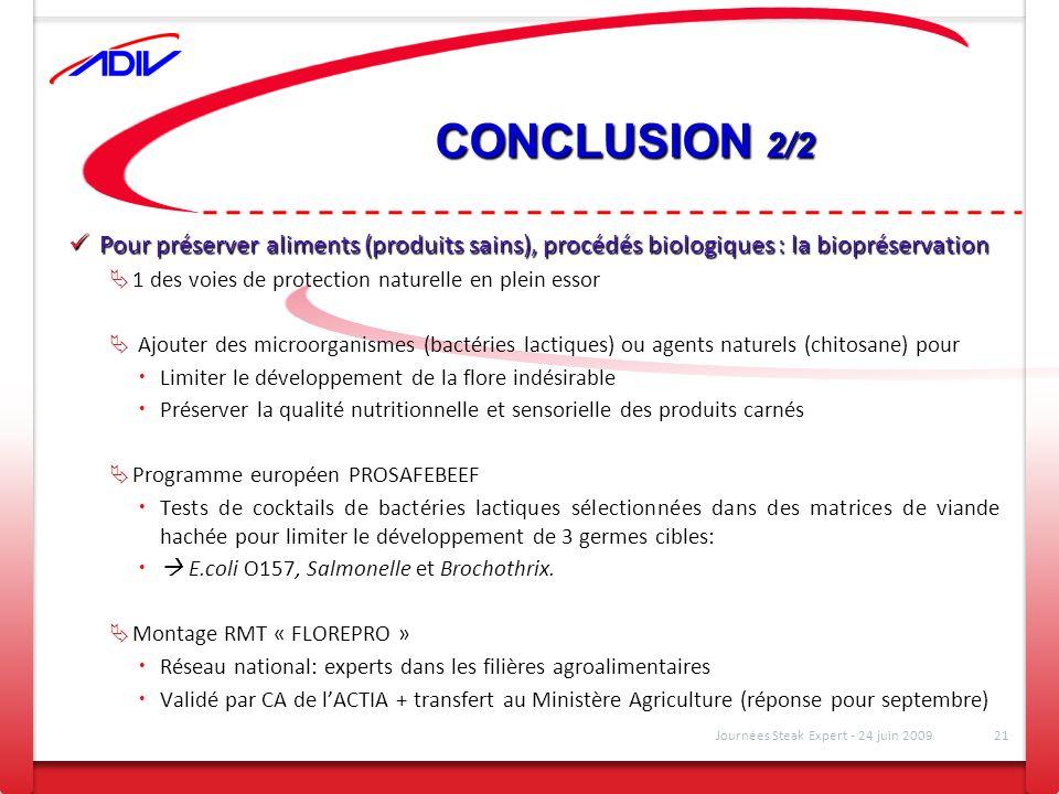 CONCLUSION 2/2 Pour préserver aliments (produits sains), procédés biologiques : la biopréservation.
