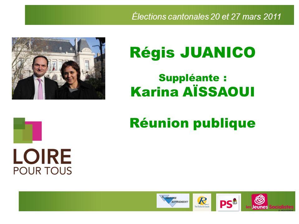 Régis JUANICO Karina AÏSSAOUI Réunion publique Suppléante :