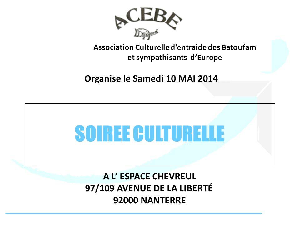 SOIREE CULTURELLE Organise le Samedi 10 MAI 2014 A L' ESPACE CHEVREUL