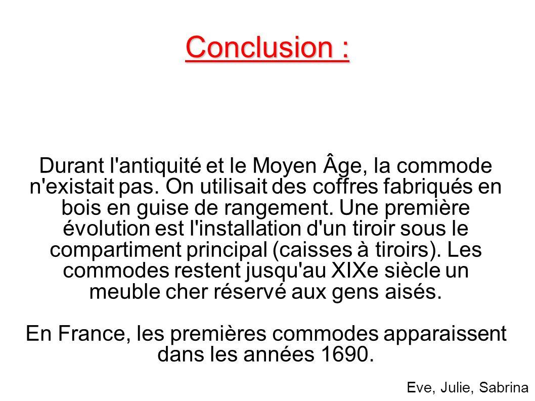 En France, les premières commodes apparaissent dans les années 1690.