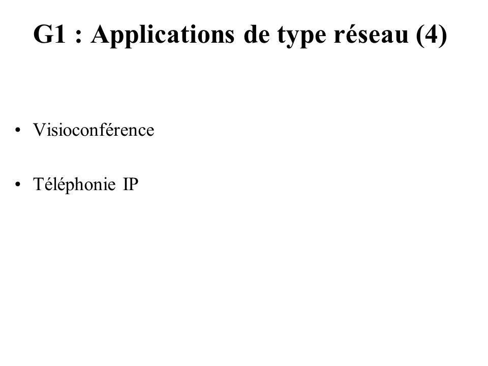 G1 : Applications de type réseau (4)