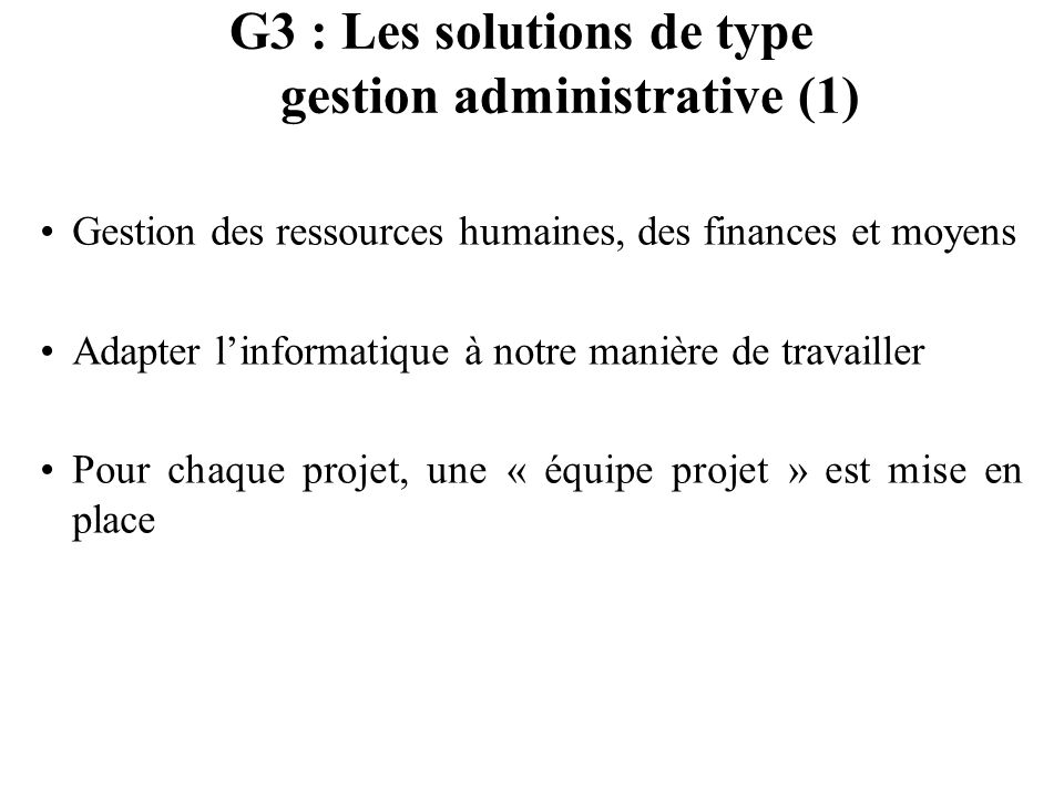 G3 : Les solutions de type gestion administrative (1)