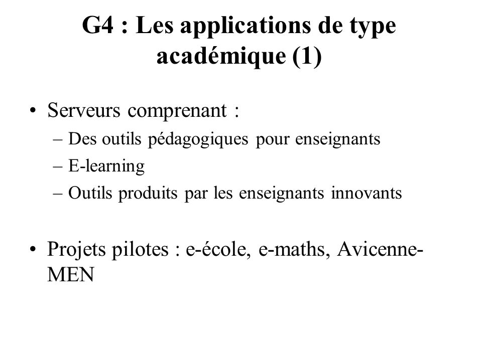 G4 : Les applications de type académique (1)
