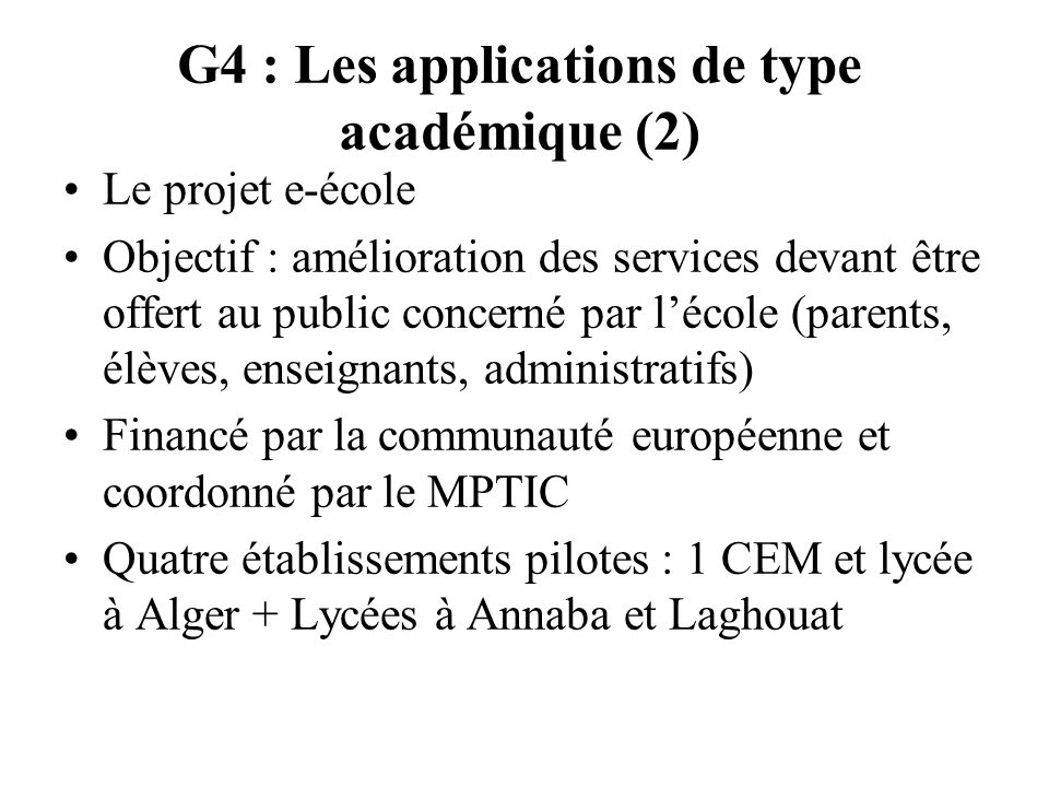 G4 : Les applications de type académique (2)