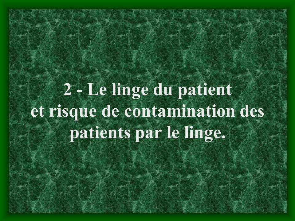 2 - Le linge du patient et risque de contamination des patients par le linge.