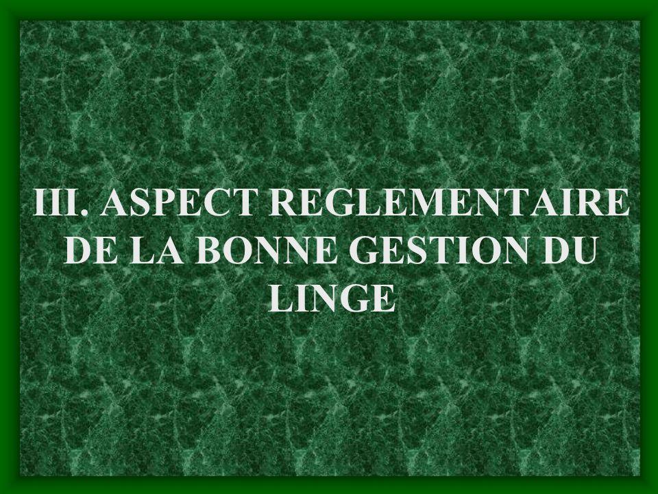 III. ASPECT REGLEMENTAIRE DE LA BONNE GESTION DU LINGE