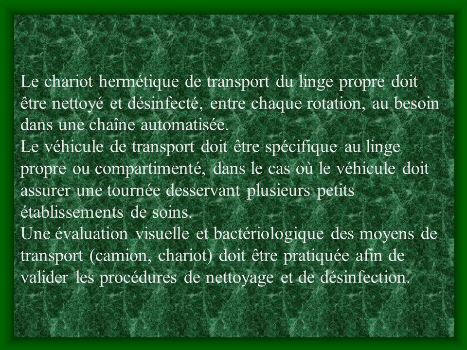 Le chariot hermétique de transport du linge propre doit être nettoyé et désinfecté, entre chaque rotation, au besoin dans une chaîne automatisée.