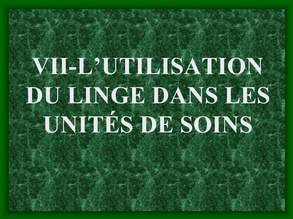 VII-L'UTILISATION DU LINGE DANS LES UNITÉS DE SOINS