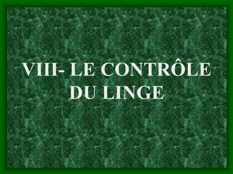 VIII- LE CONTRÔLE DU LINGE