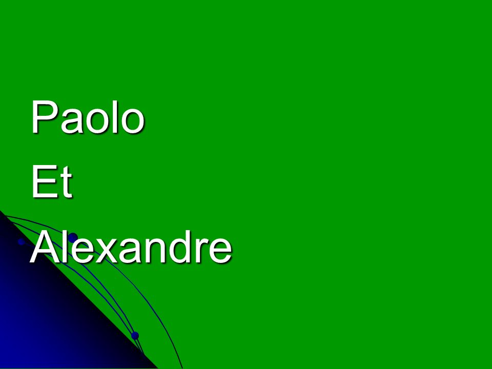 Paolo Et Alexandre