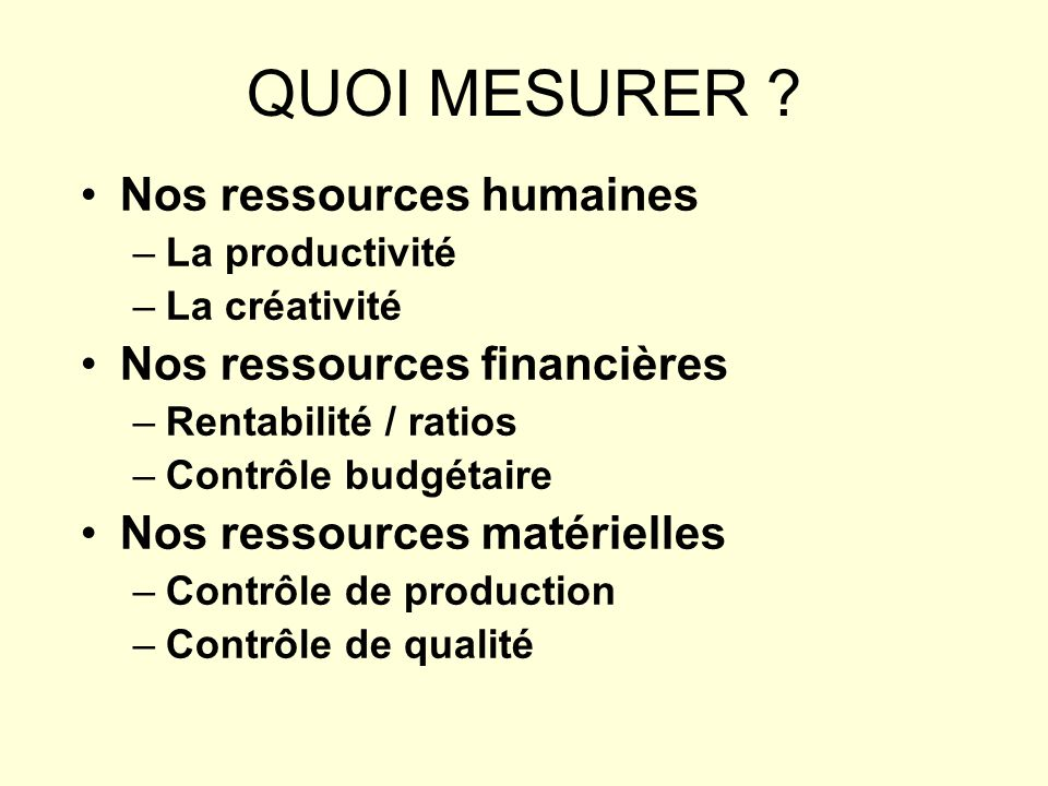 QUOI MESURER Nos ressources humaines Nos ressources financières