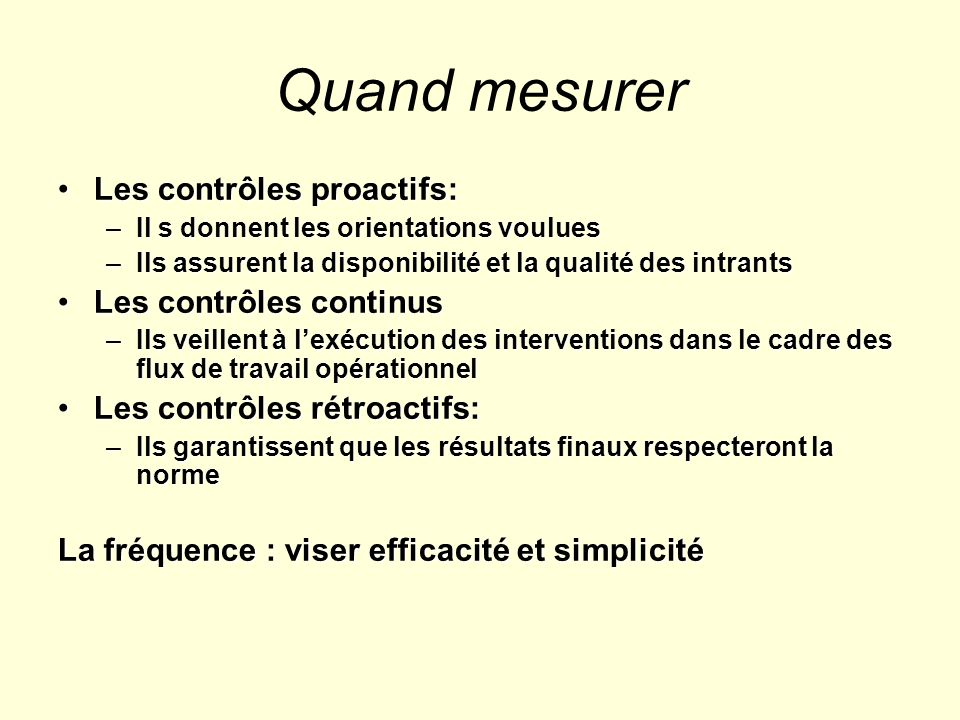 Quand mesurer Les contrôles proactifs: Les contrôles continus