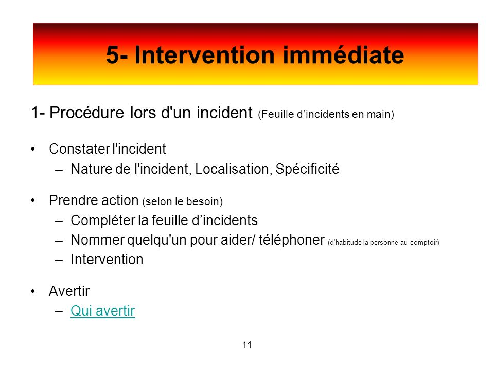 5- Intervention immédiate