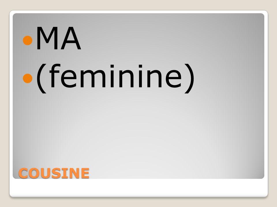 MA (feminine) COUSINE