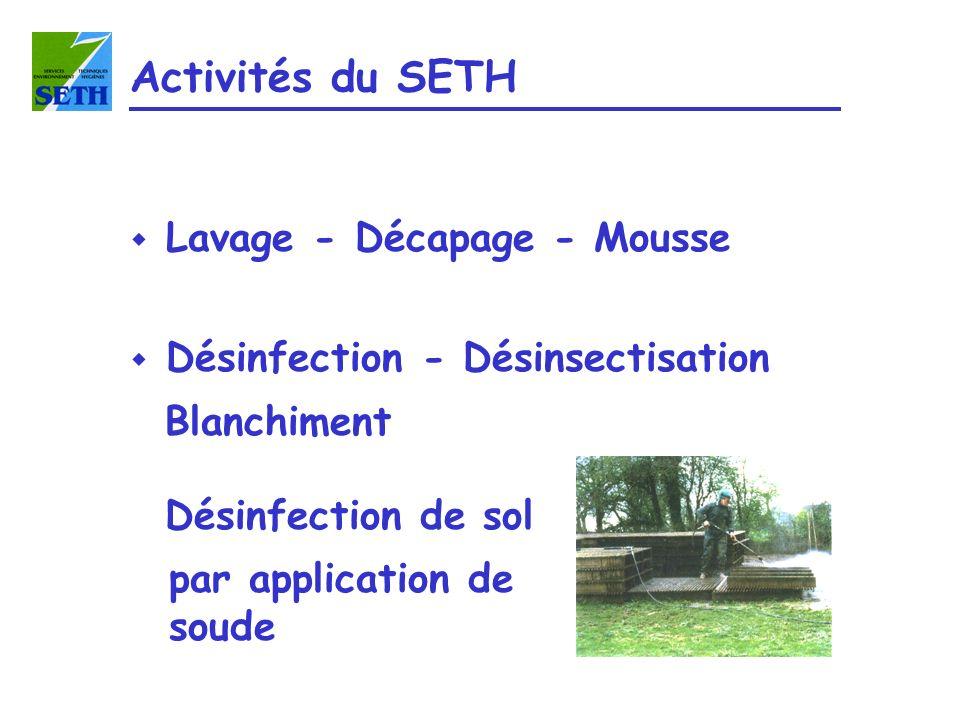 Activités du SETH Lavage - Décapage - Mousse
