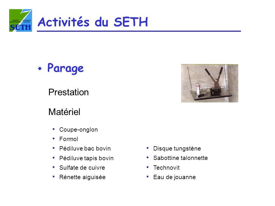 Activités du SETH Parage Prestation Matériel Coupe-onglon Formol