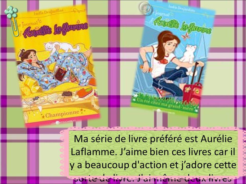 Ma série de livre préféré est Aurélie Laflamme