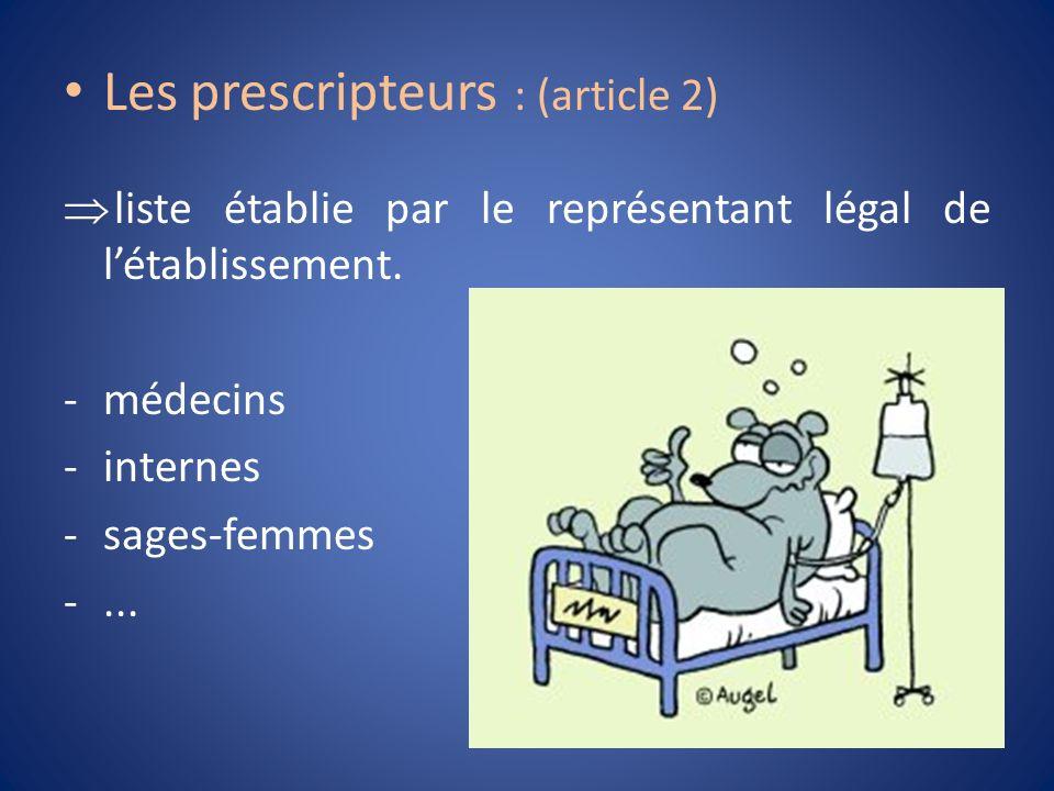 Les prescripteurs : (article 2)