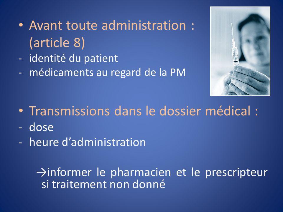 Avant toute administration : (article 8)