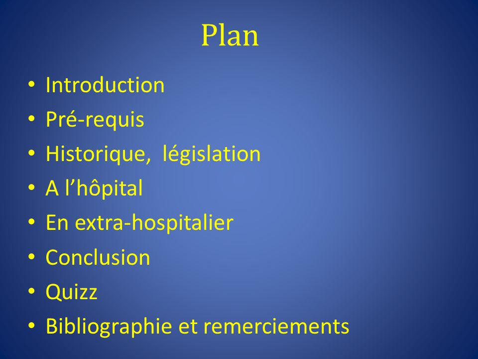 Plan Introduction Pré-requis Historique, législation A l'hôpital