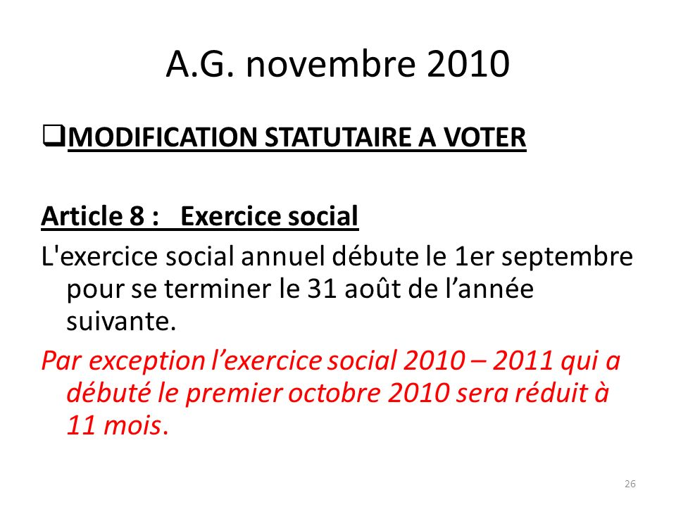 A.G. novembre 2010 MODIFICATION STATUTAIRE A VOTER