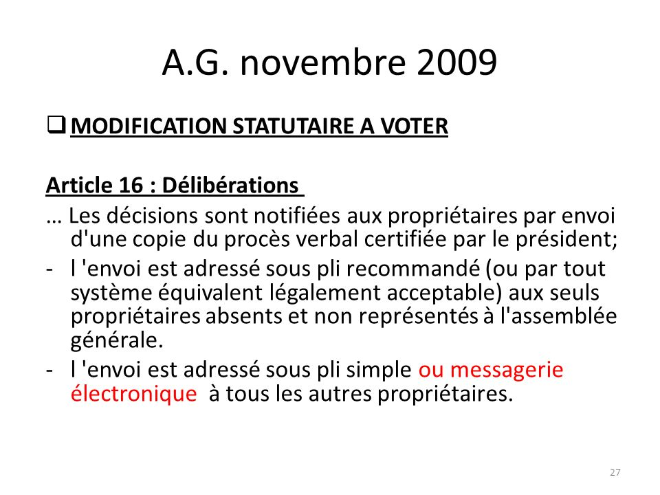 A.G. novembre 2009 MODIFICATION STATUTAIRE A VOTER
