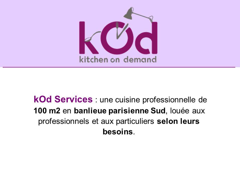 kOd Services : une cuisine professionnelle de 100 m2 en banlieue parisienne Sud, louée aux professionnels et aux particuliers selon leurs besoins.