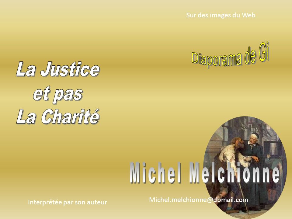 Diaporama de Gi La Justice et pas La Charité Michel Melchionne